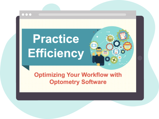 Practice Efficiency: Optimizing Your Workflow With Optometry Software