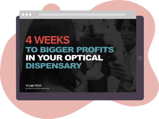 4 Weeks to Bigger Profits in Your Optical Dispensary