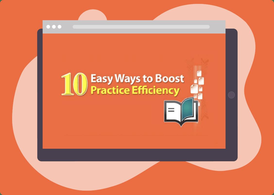 10 Easy Ways to Boost Practice Efficiency